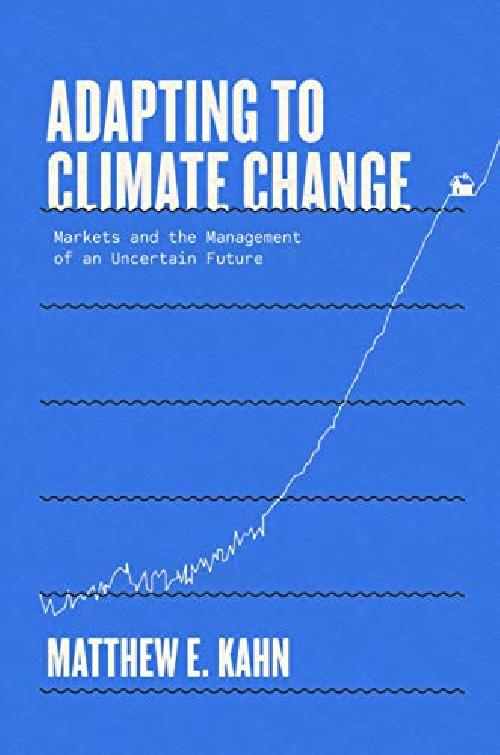 Adapting to Climate Change - Markets and the Management of an Uncertain Future