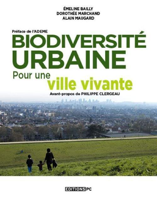 Biodiversité urbaine - Pour une ville vivante