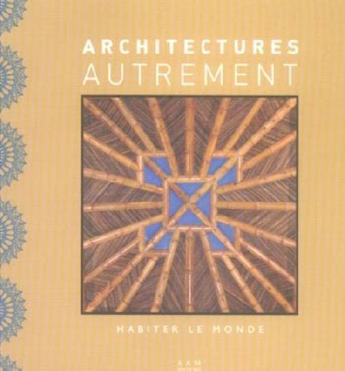 Architectures autrement - Habiter le monde