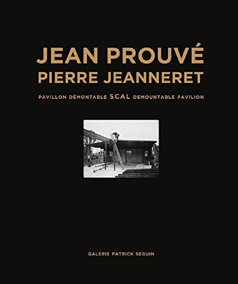 Jean Prouvé - Pierre Jeanneret - Pavillon démontable SCAL 1940 (français-anglais)