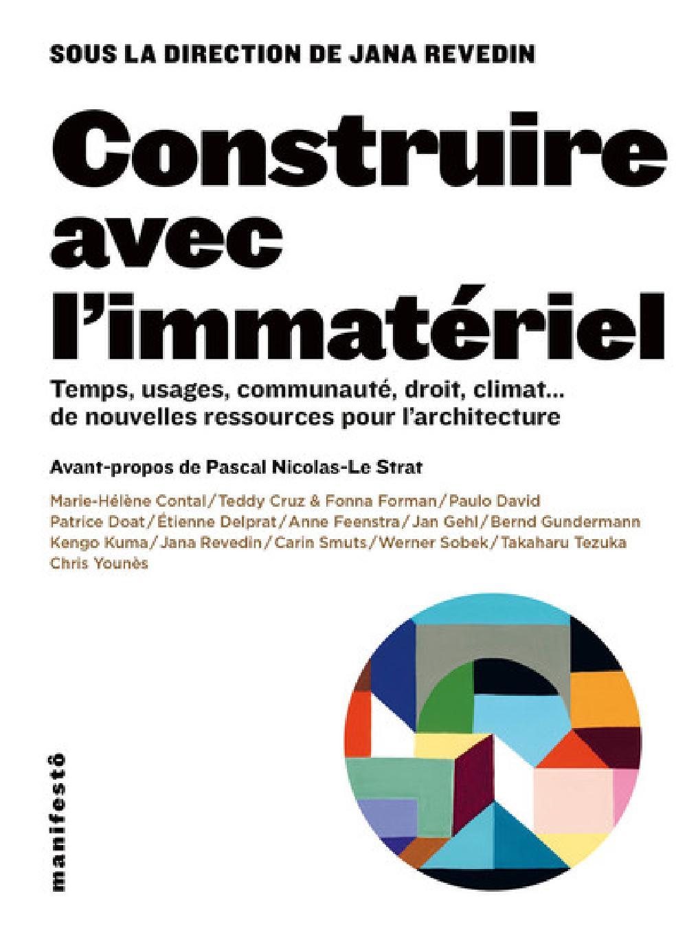 Construire avec l´immatériel - Temps, usages, communauté, droit, climat... de nouvelles ressources p