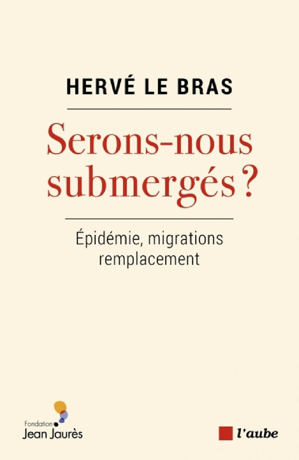 Serons-nous submergés ? - Epidémie, migrations, remplacement