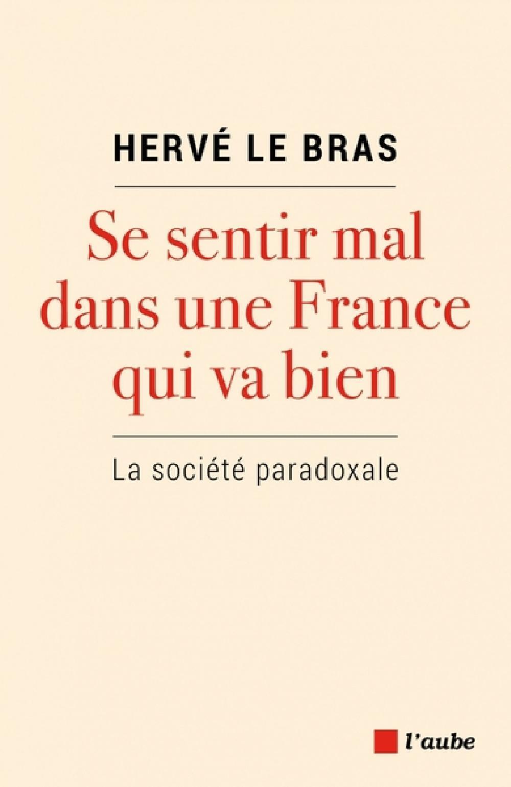 Se sentir mal dans une France qui va bien - La société paradoxale