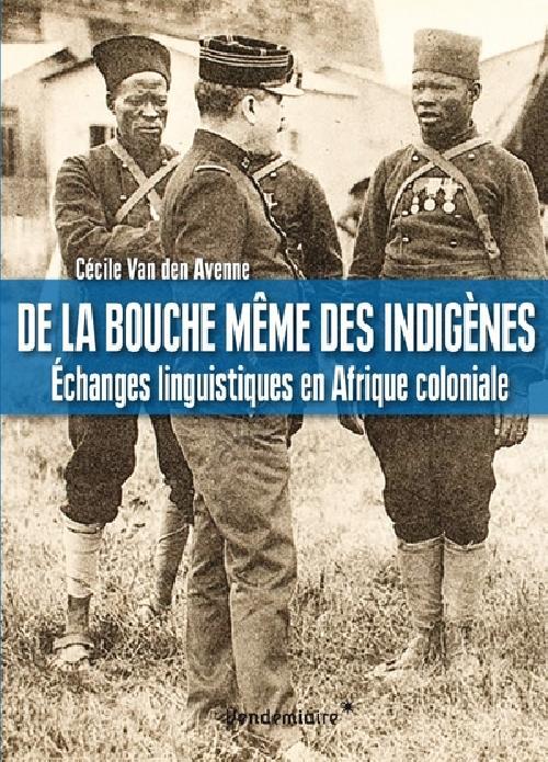 De la bouche même des indigènes - Echanges linguistiques en Afrique coloniale
