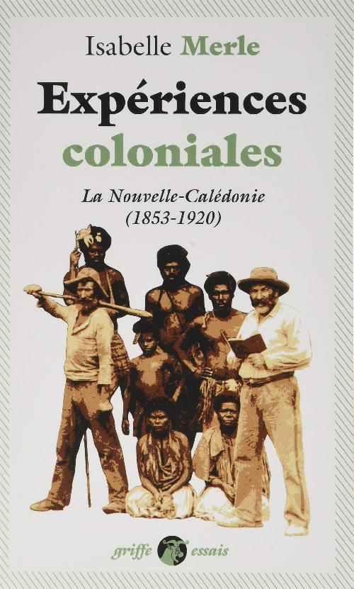 Expériences coloniales - La Nouvelle-Calédonie (1853-1920)