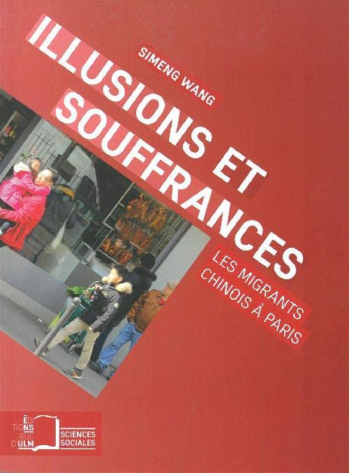 Illusions et souffrances - Les migrants chinois à Paris