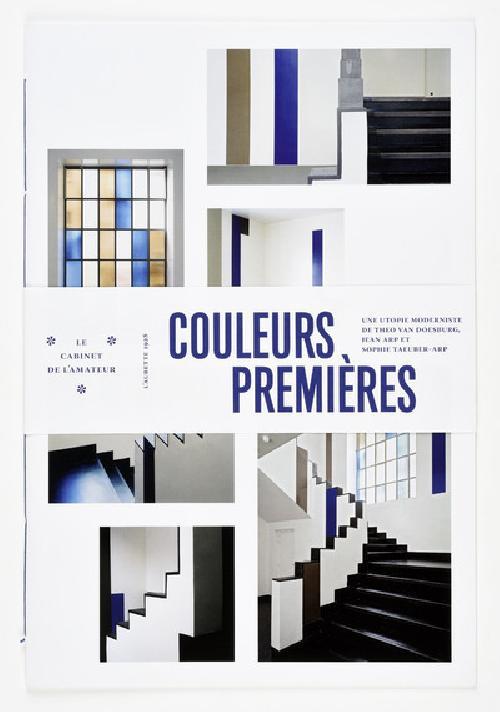 Couleurs premières - Une utopie moderniste de Theo Van Doesburg, Jean Arp et Sophie Taeuber-Arp, l'A