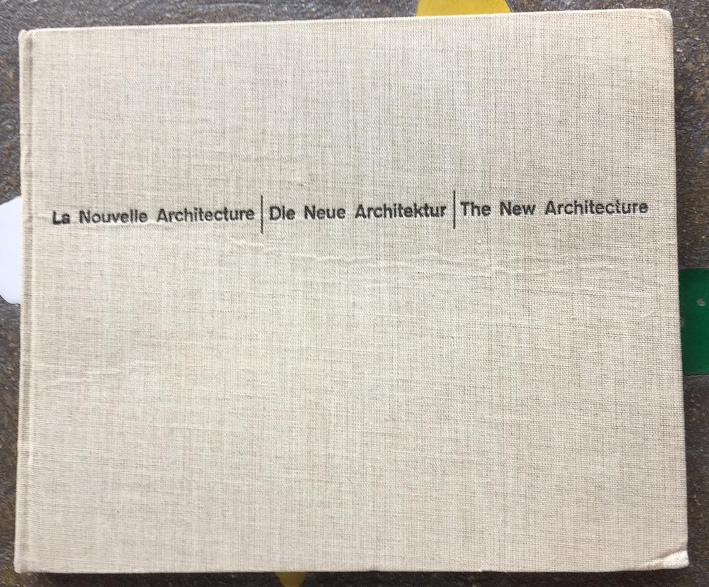 La nouvelle architecture - Die Neue Architektur - The New Architecture