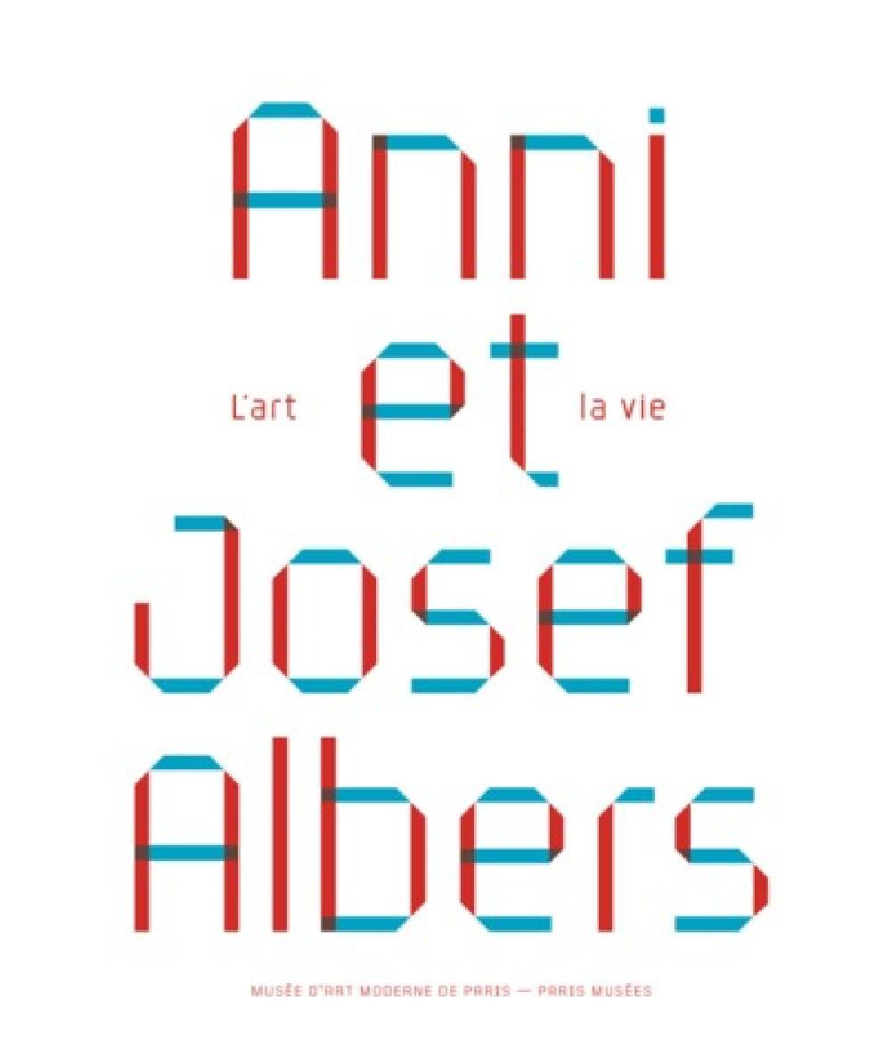 Anni et Josef Albers - L'art et la vie