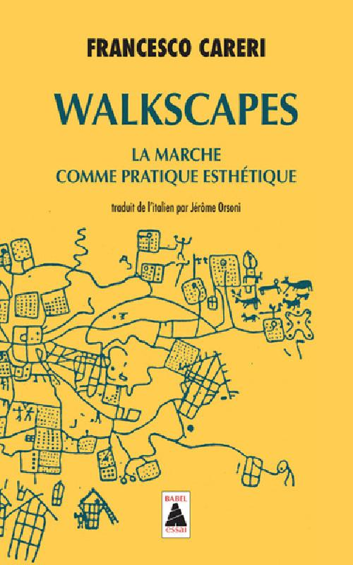 Walkscapes - La marche comme pratique esthétique