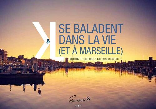 K & L se baladent dans la vie (et à Marseille)