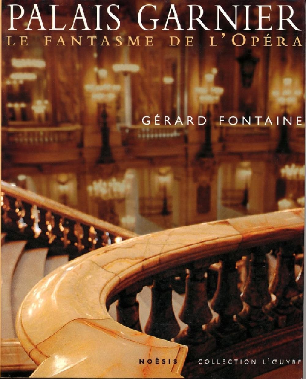 Palais Garnier. Le fantasme de l'Opéra