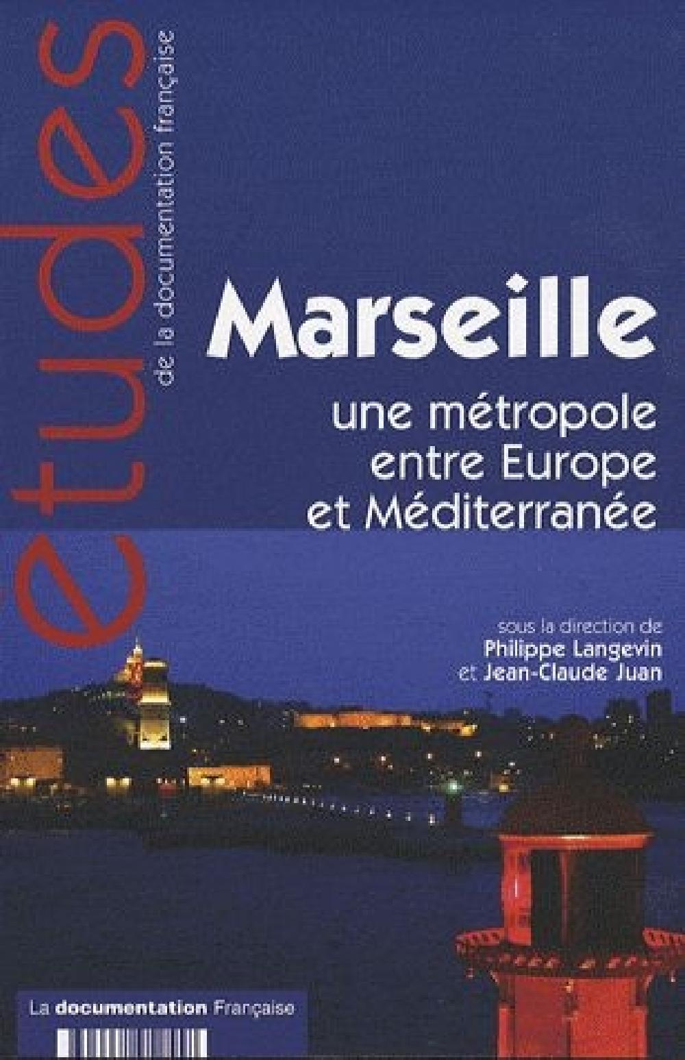 Marseille une métropole entre Europe et Méditerrannée