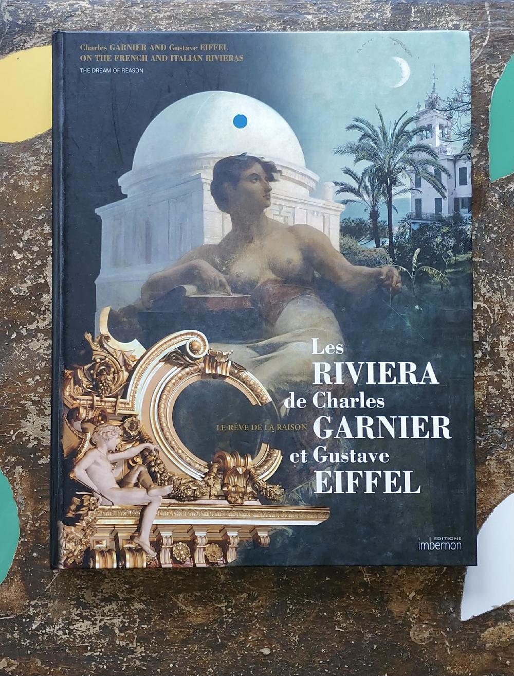 Les Riviera de Charles Garnier et Gustave Eiffel. Le rêve de la raison