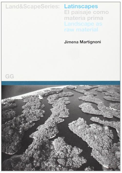 Latinscapes - El paisaje como materia prima/Landscape as raw material