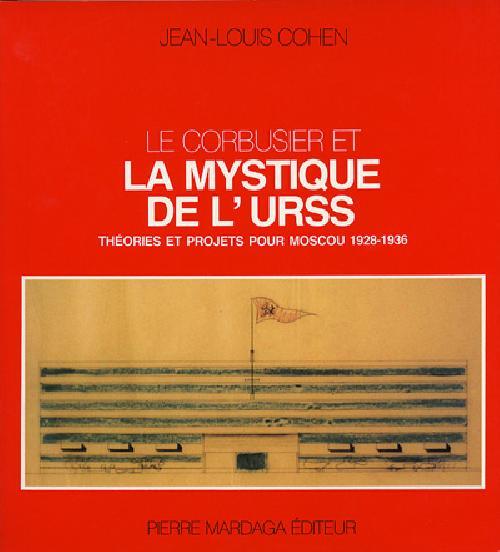 Le Corbusier et la mystique de L'URSS