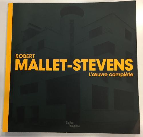 Robert Mallet-Stevens l'oeuvre compléte