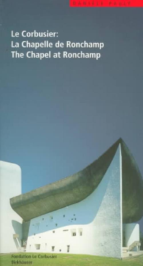 Le Corbusier - La Chapelle de Ronchamp