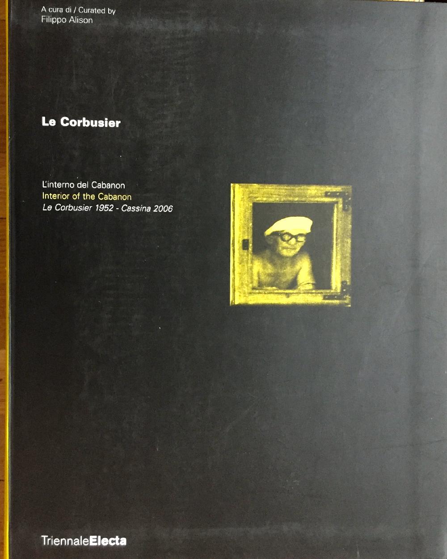 Interior of the / L'interno del Cabanon: Le Corbusier 1952 - Cassina 2006
