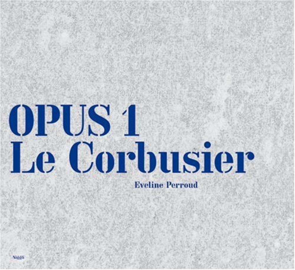 Opus 1: Le Corbusier