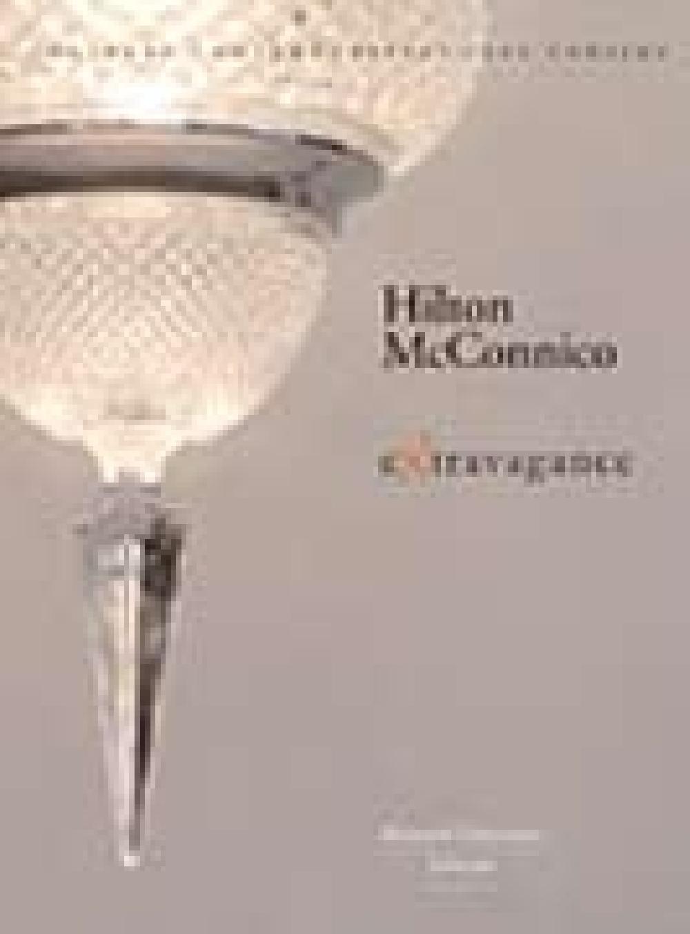 Extravagance, Hilton McConnico