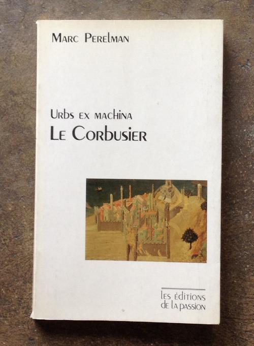 Urbs ex Machina Le Corbusier