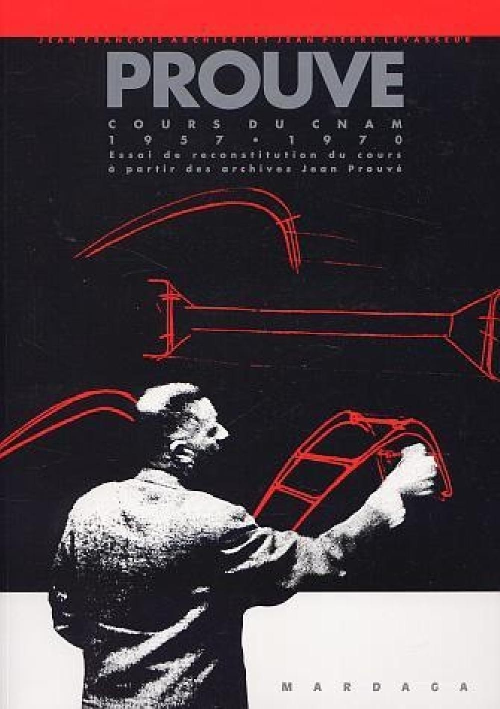 Jean Prouvé - Cours du CNAM 1957 - 1970 Essai de reconstitution du cours à partir des archives Jean
