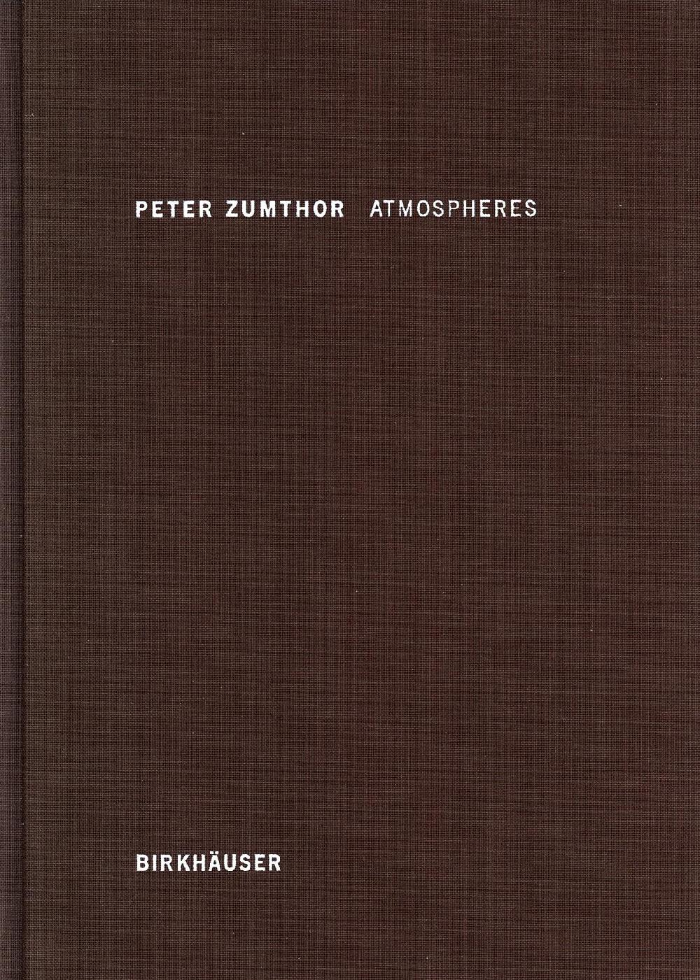 Peter Zumthor - Atmosphères
