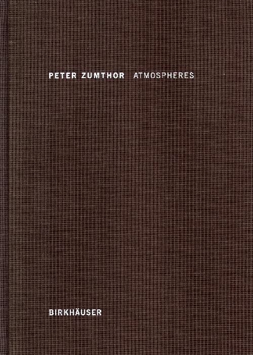 Peter Zumthor - Atmosphères