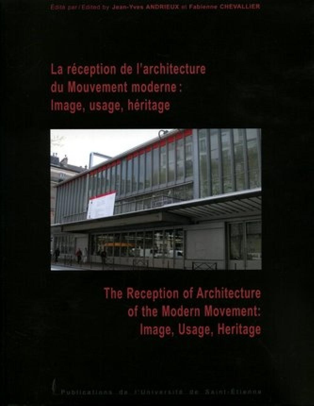 La réception de l'architecture du Mouvement moderne : image, usage, héritage.