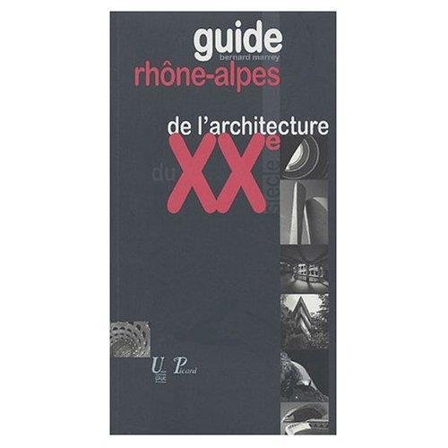 Guide Rhône-Alpes de l'architecture du XXème siècle