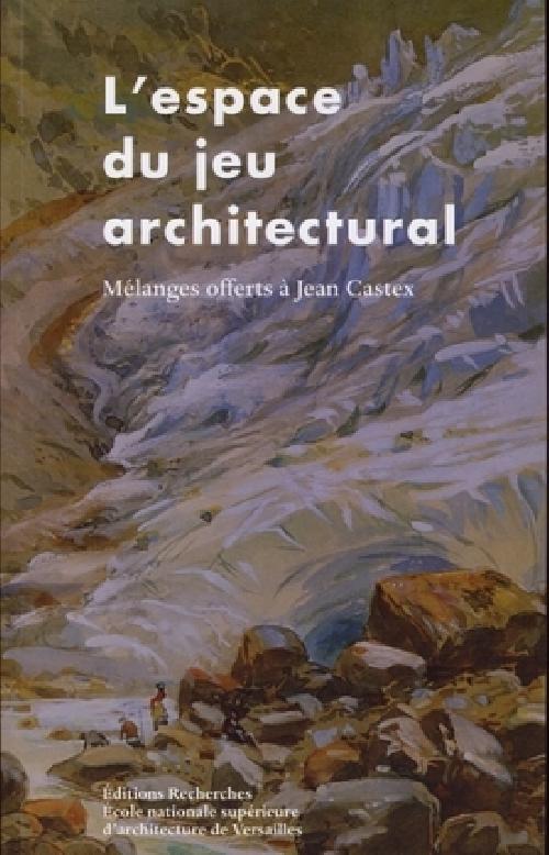 L'espace du jeu architectural. Mélanges offerts à Jean Castex