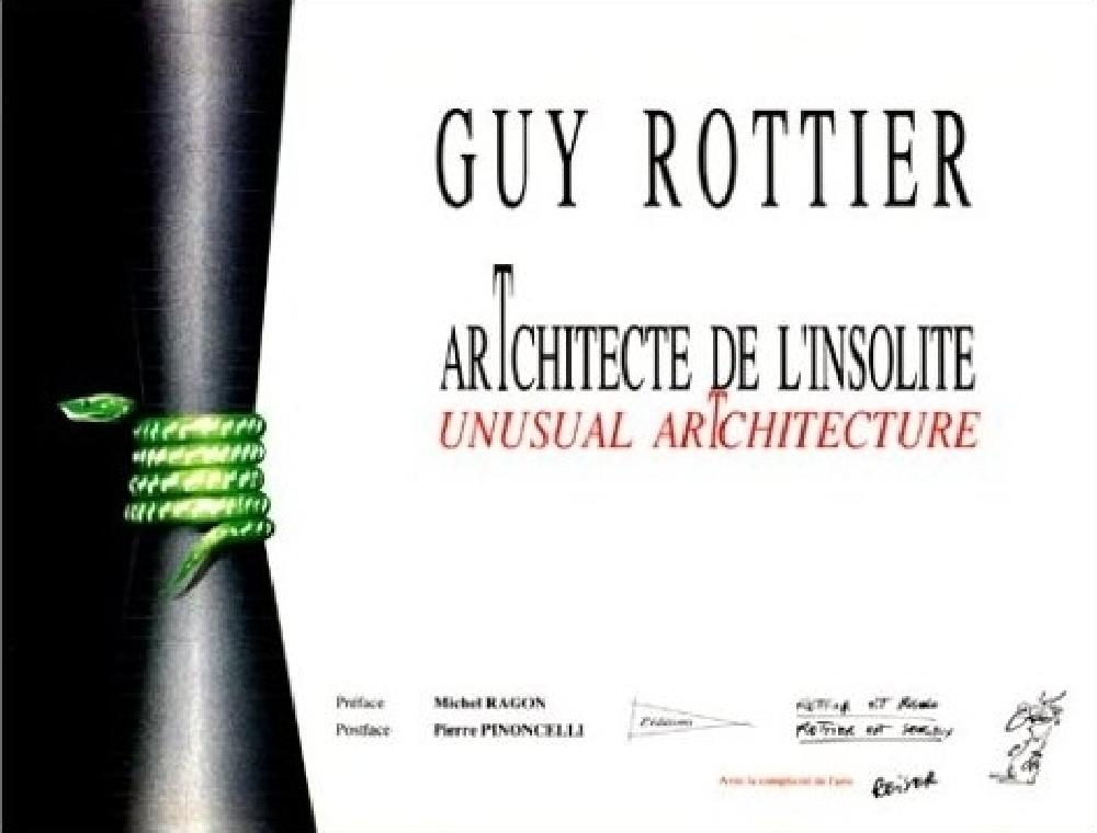 Guy Rottier arTchitecte de l'insolite - unusual arTchitecture