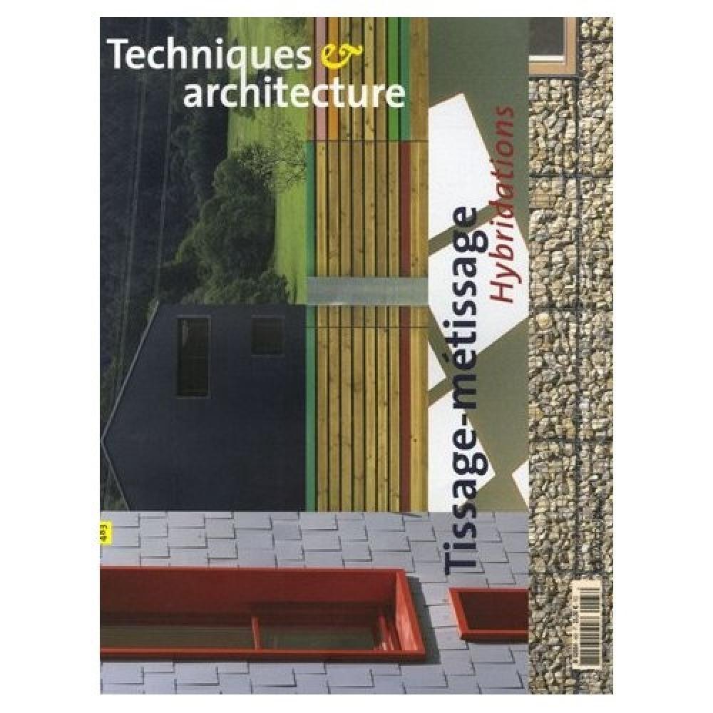 Techniques & architecture n°483 - Tissage/Métissage