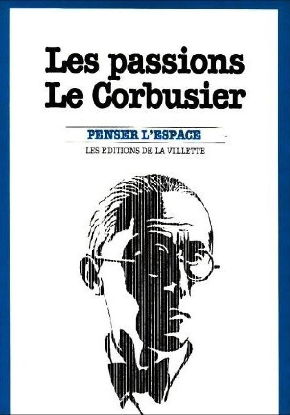 Les passions Le Corbusier