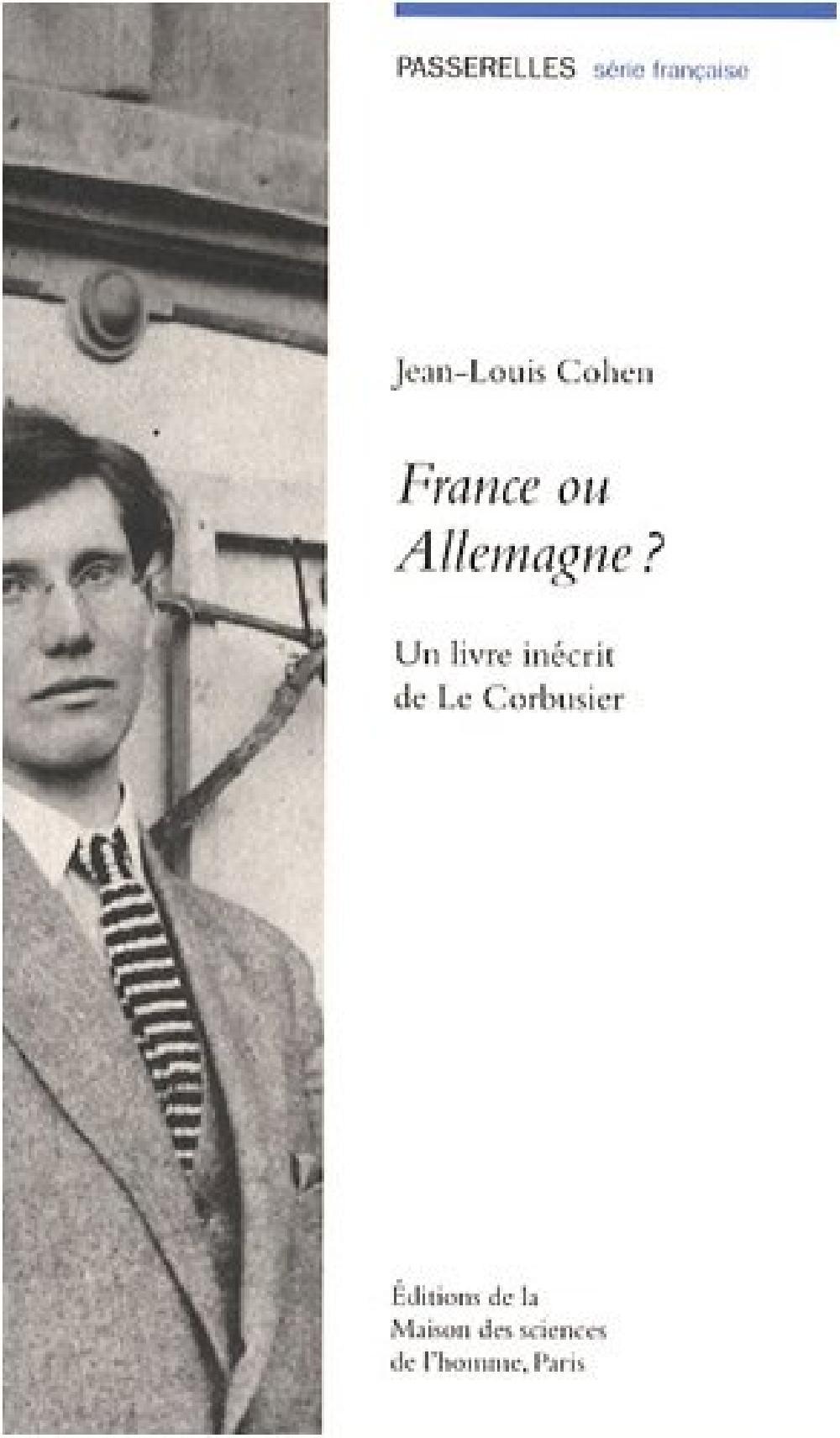 France ou Allemagne ? Un livre inécrit de Le Corbusier