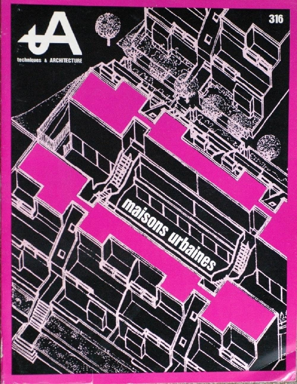 Techniques & architecture n°316 - Maisons urbaines