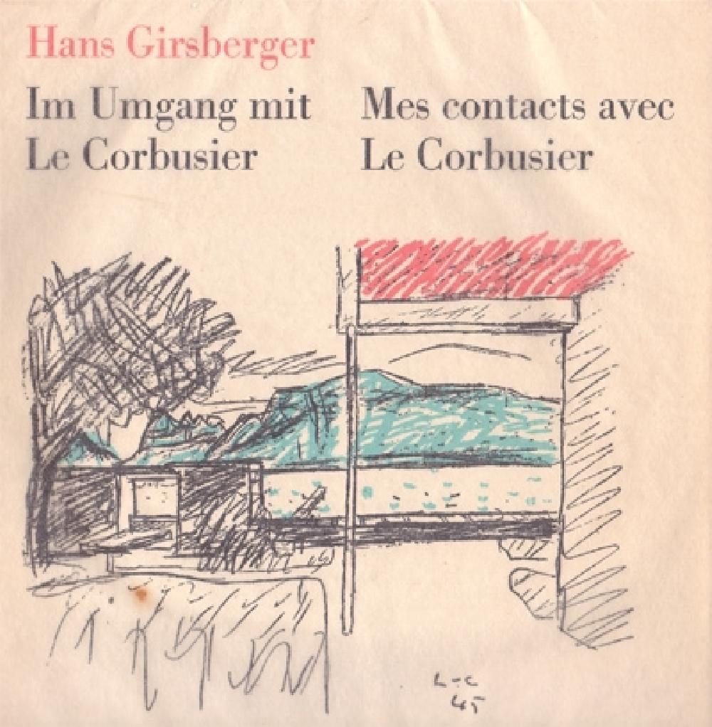 Mes contacts avec / Im Umgang mit Le Corbusier