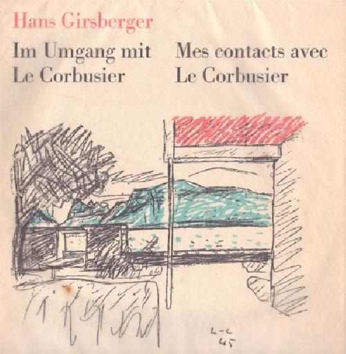 Mes contacts avec / Im Umgang mit Le Corbusier
