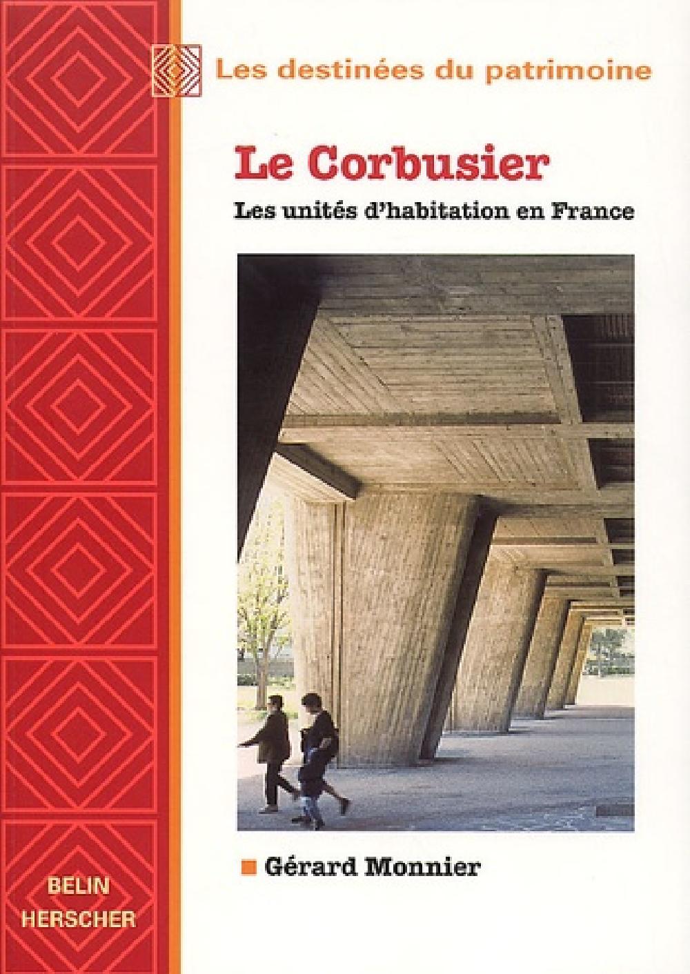Le Corbusier - Les Unités d'habitation en France