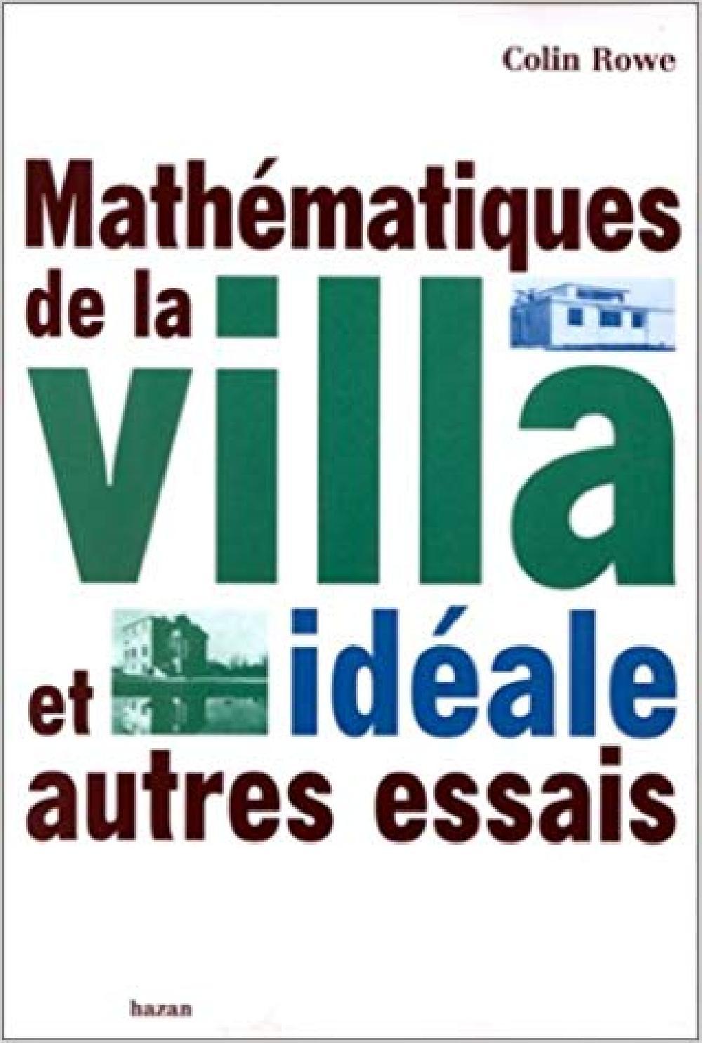 Mathématiques de la villa idéale et autres essais