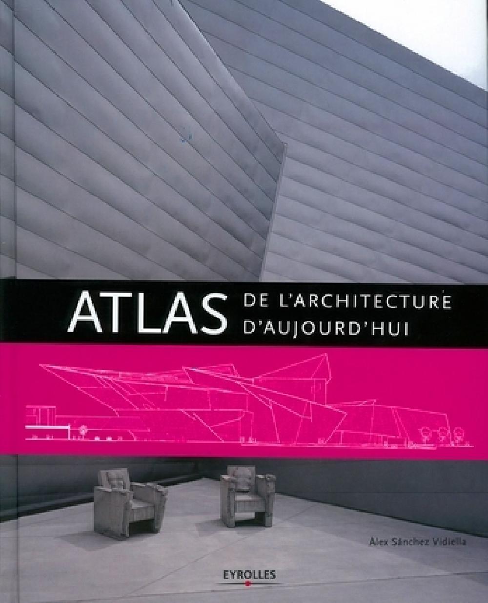 Atlas de l'architecture d'aujourd'hui