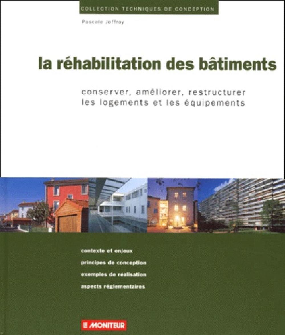 La Réhabilitation des bâtiments