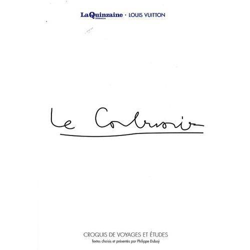 Voyager avec Le Corbusier - Croquis de voyages et études