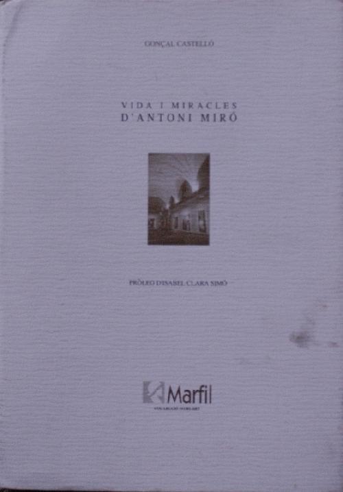 Vida i miracles d'Antoni Miro