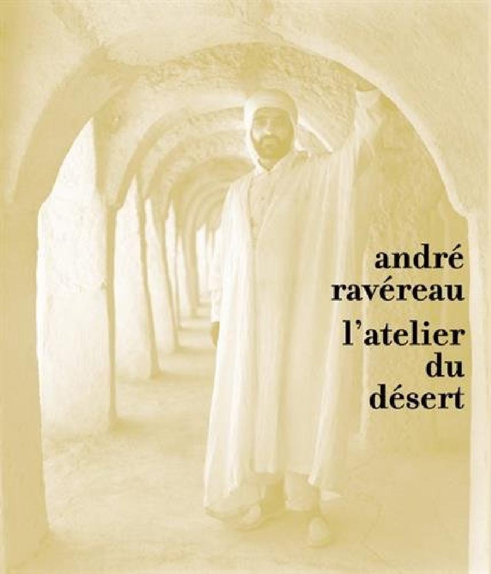 André Ravereau l'atelier du désert
