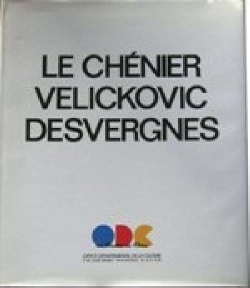 Le Chénier, Velickovic, Desvergnes