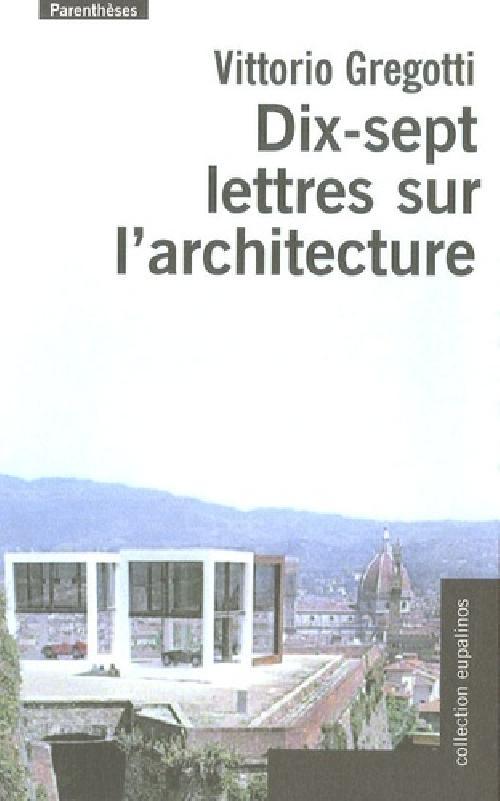 Dix-sept lettres sur l'architecture
