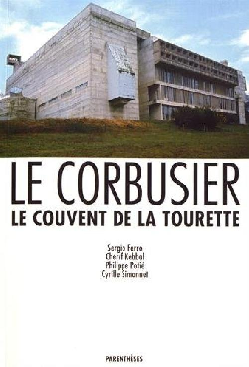 Le Corbusier - Le Couvent de la Tourette