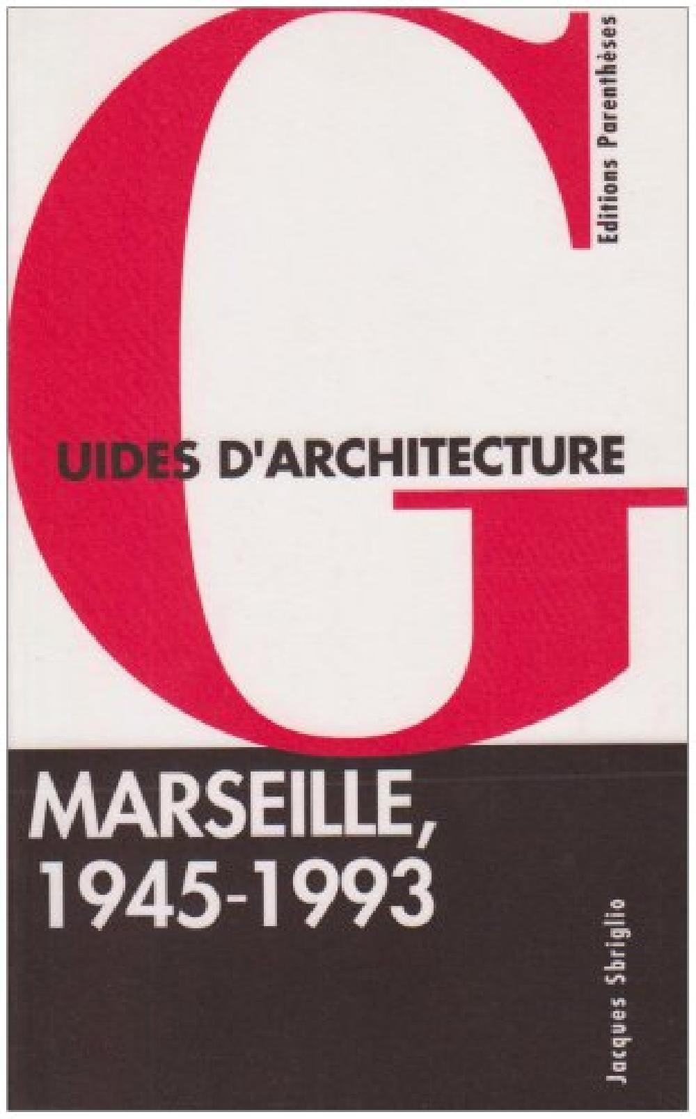 Guides d'architecture : Marseille, 1945-1993